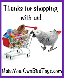 Thank You for shopping at MakeYourOwnBirdToys.com
